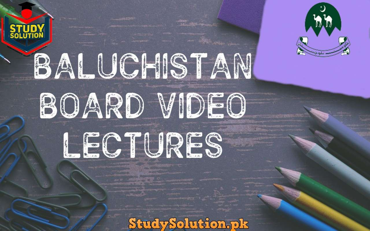 Free Download Balochistan Board Video Lectures