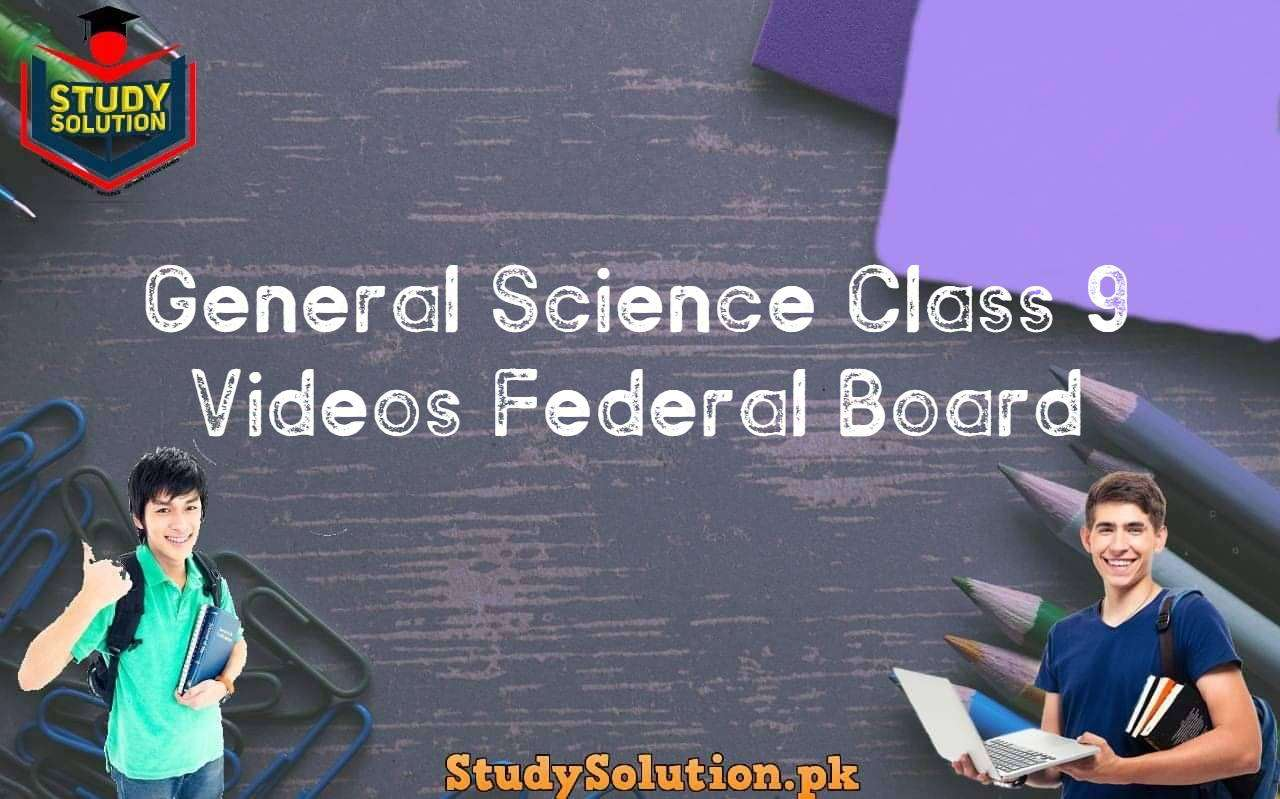General Science Class 9 Videos Federal Board