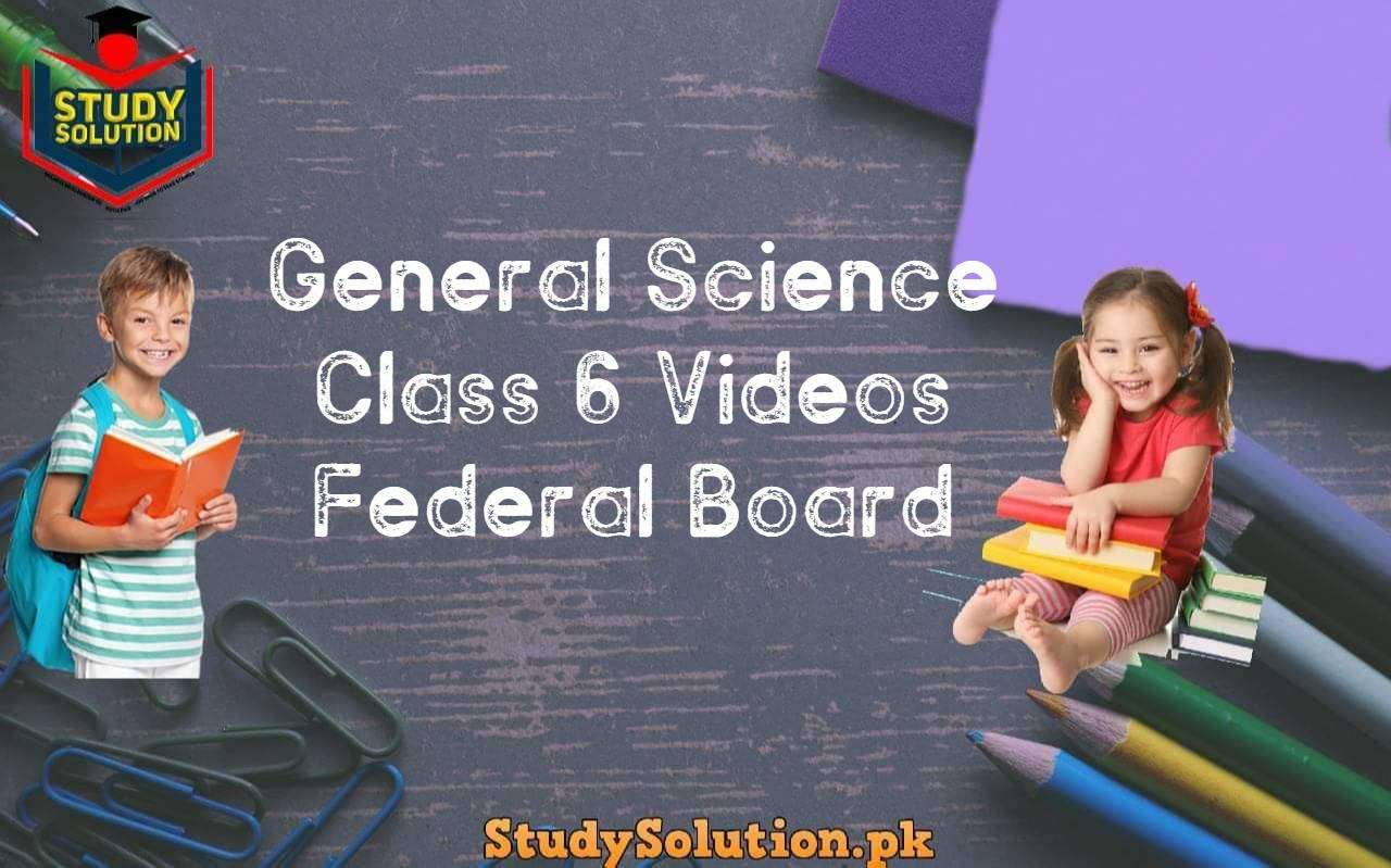 General Science Class 6 Videos Federal Board
