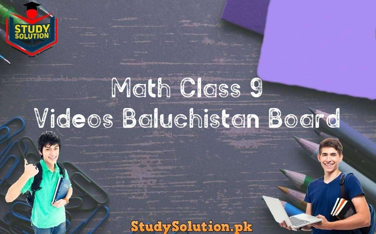 Math Class 9 Videos Baluchistan Board
