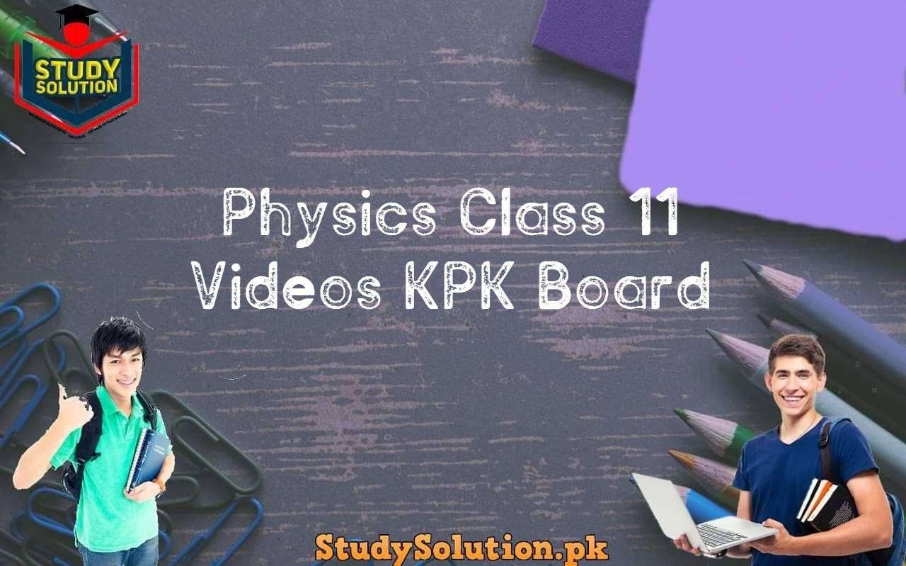 Physics Class 11 Videos KPK Board