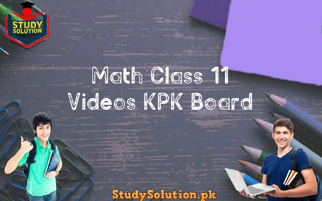 Math Class 11 Videos KPK Board