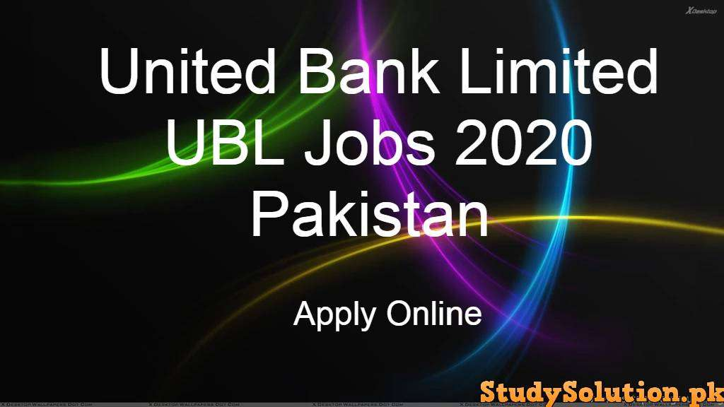 United Bank Limited UBL Jobs 2020 Pakistan Apply Online