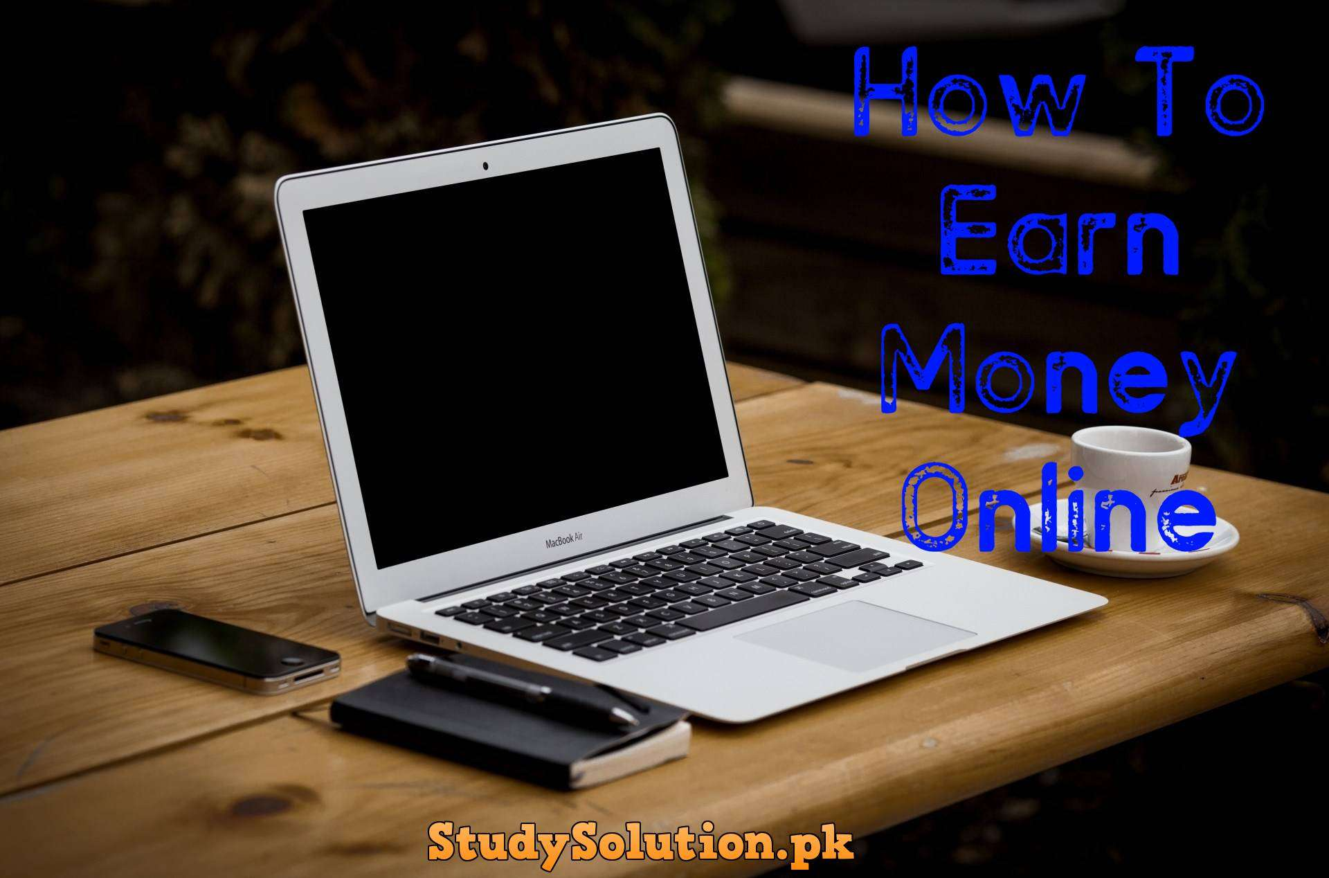 How To Earn Money Online in Pakistan Free At Home