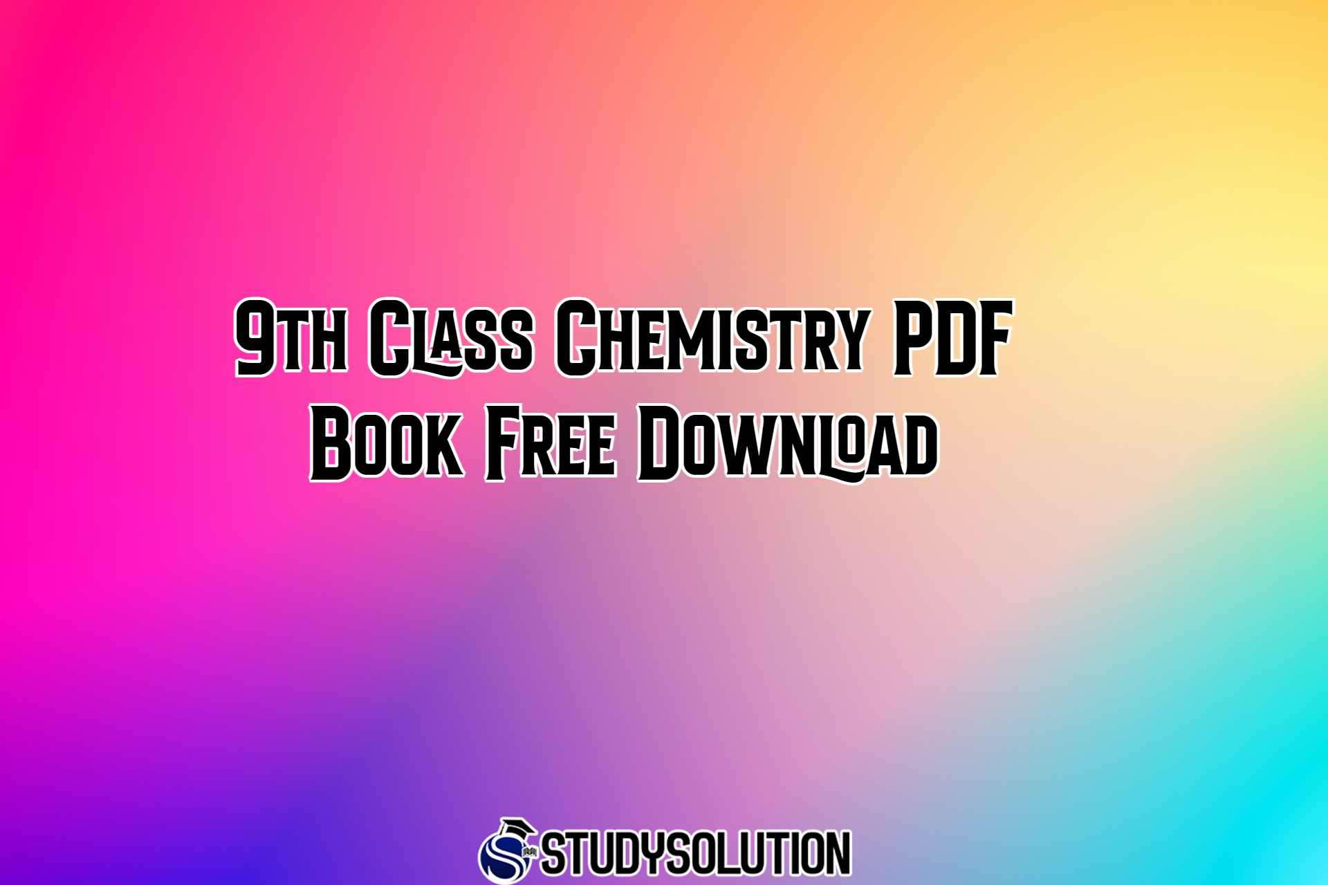 9th Class Chemistry PDF Book Free Download