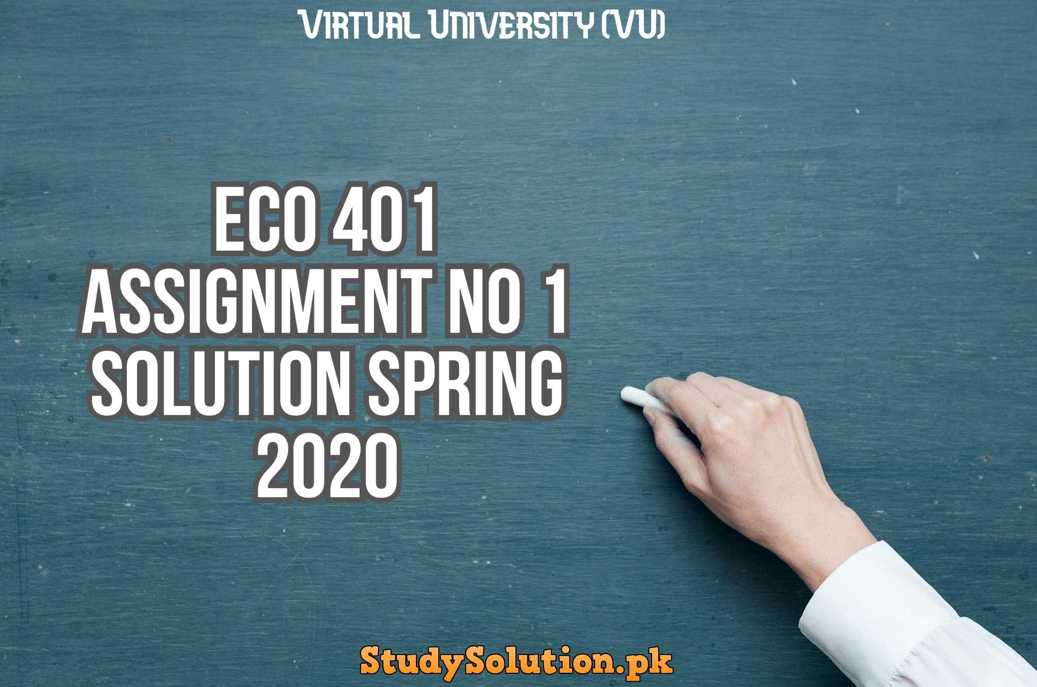 ECO 401 Assignment No 1 Solution Spring 2020
