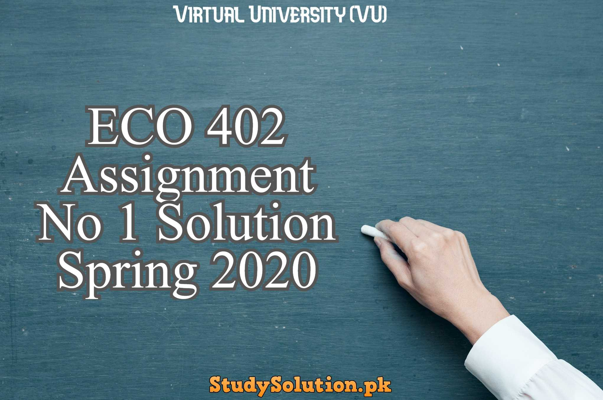 ECO 402 Assignment No 1 Solution Spring 2020