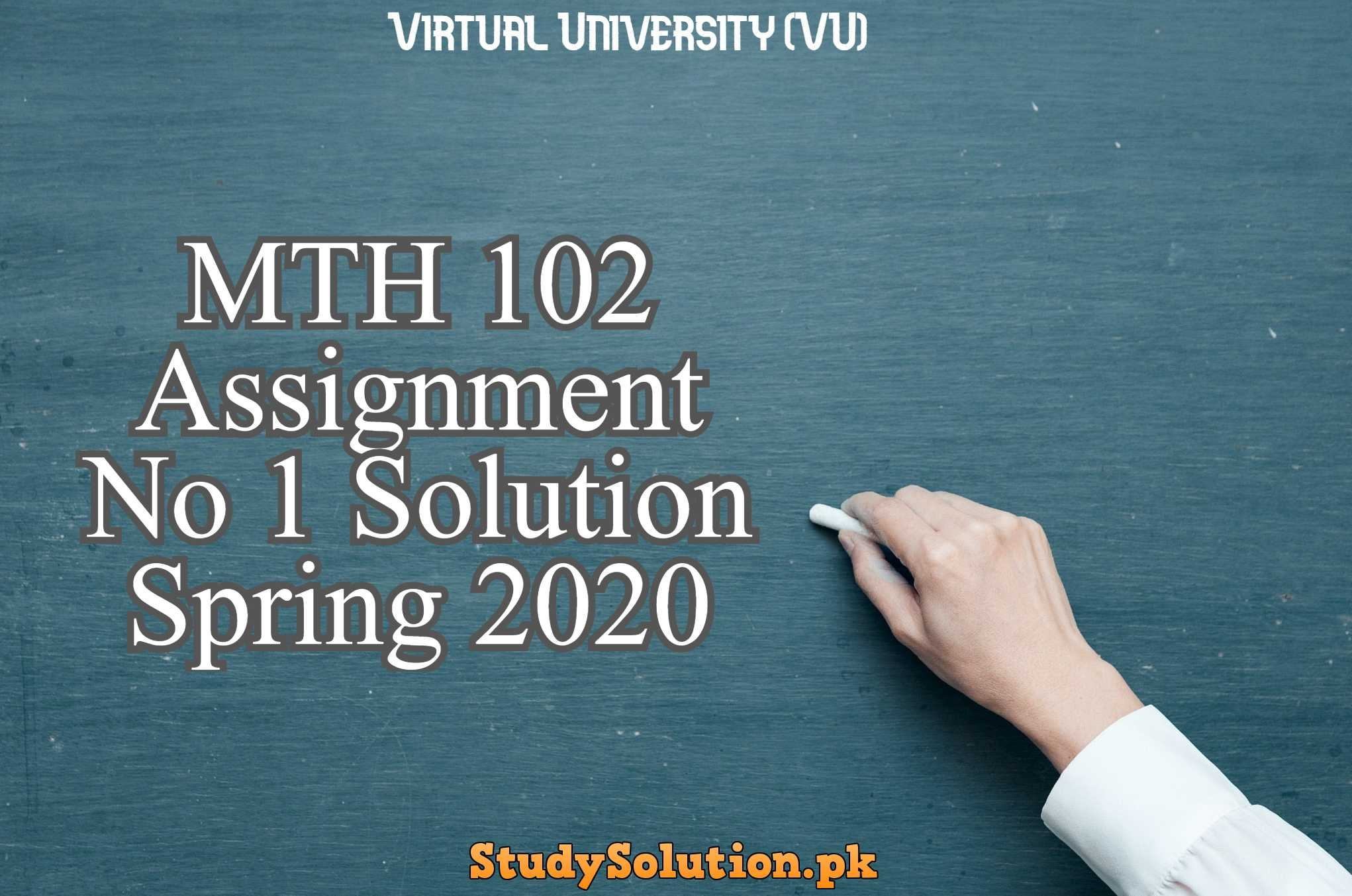 MTH 102 Assignment No 1 Solution Spring 2020