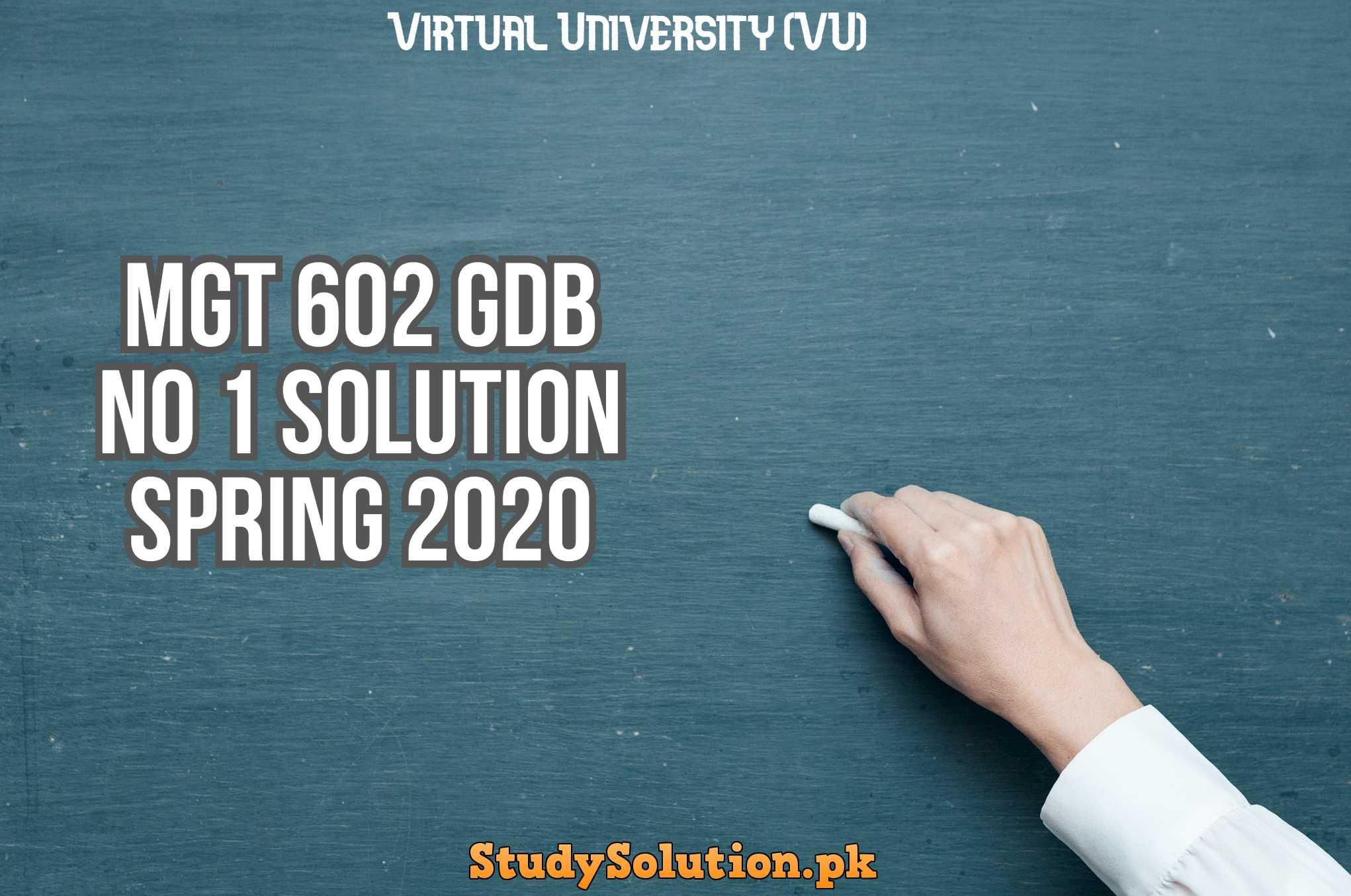 MGT 602 GDB No 1 Solution Spring 2020