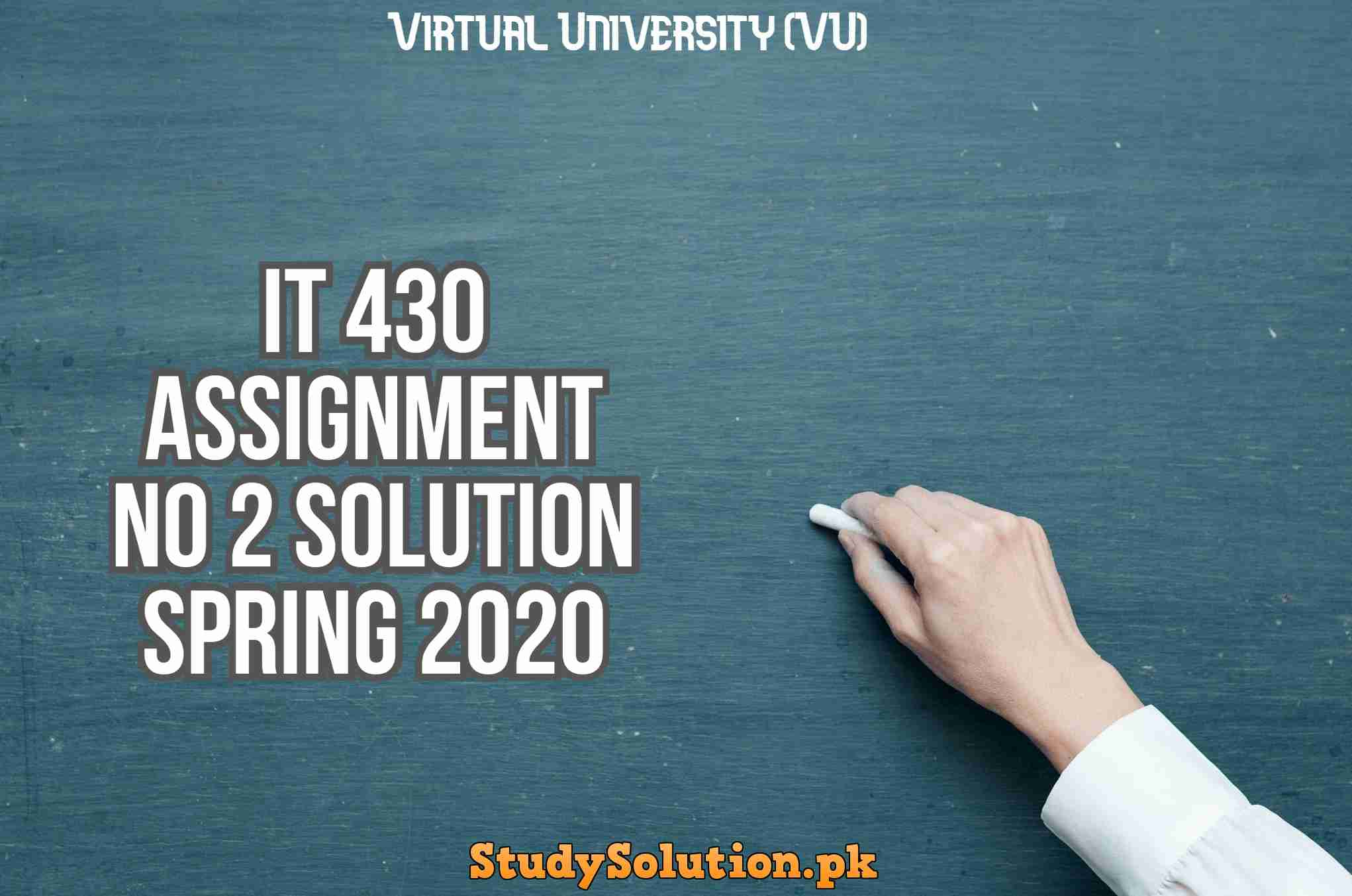 IT 430 Assignment No 2 Solution Spring 2020