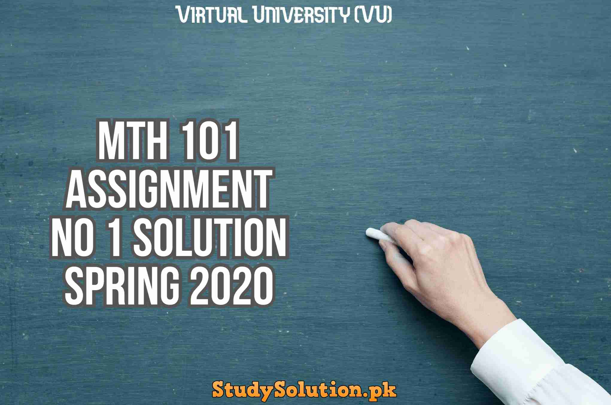 MTH 101 Assignment No 1 Solution Spring 2020
