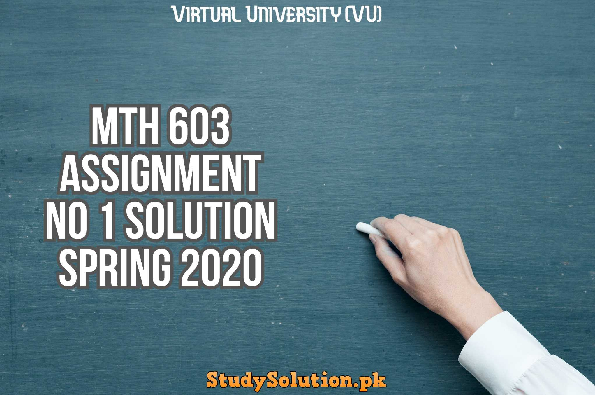 MTH 603 Assignment No 1 Solution Spring 2020