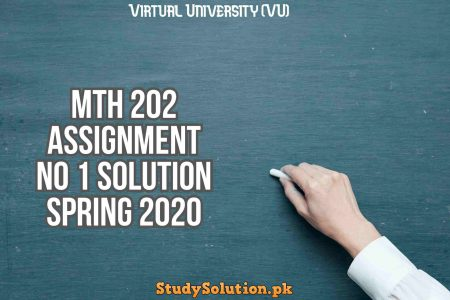 MTH 202 Assignment No 1 Solution Spring 2020