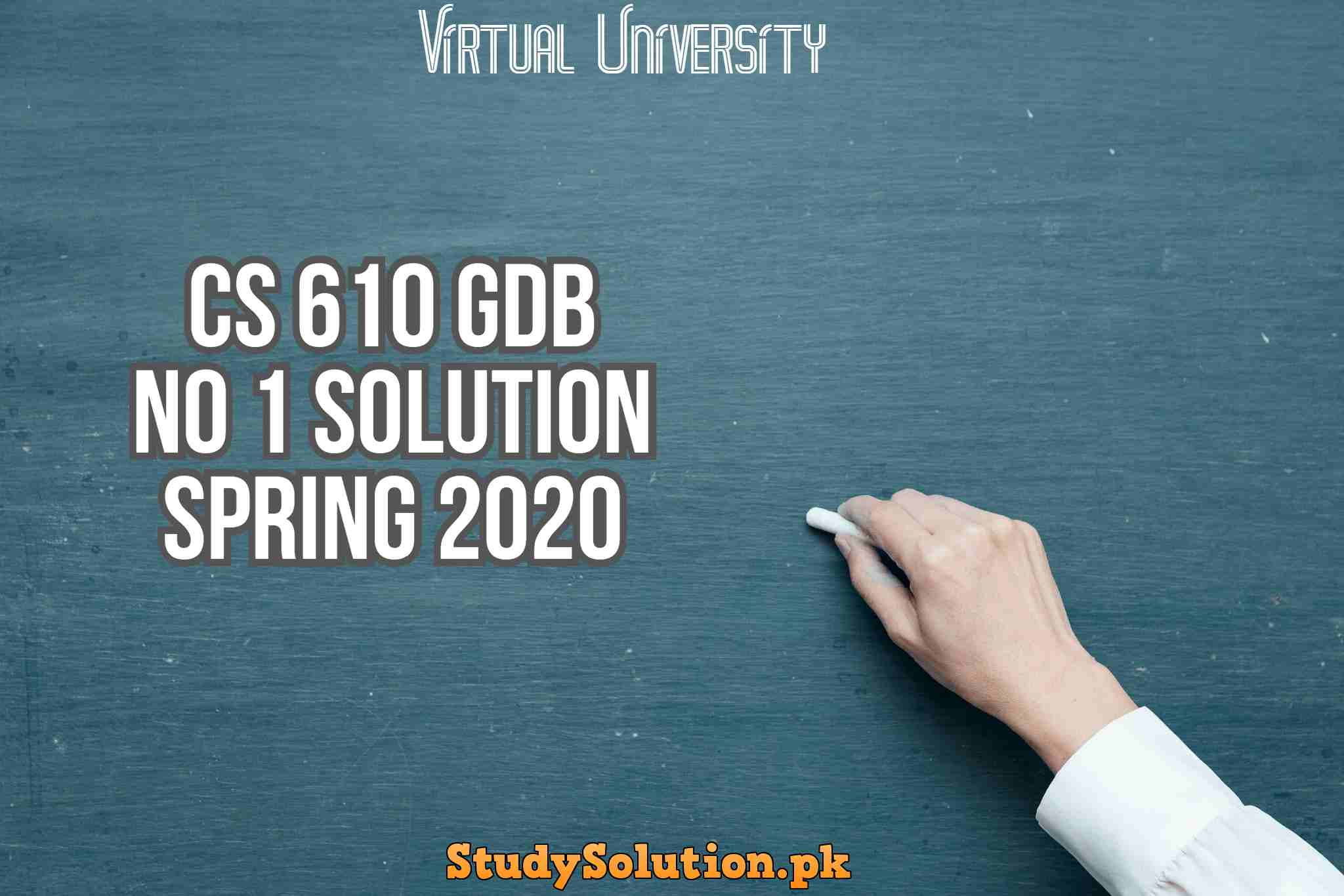CS 610 GDB No 1 Solution Spring 2020