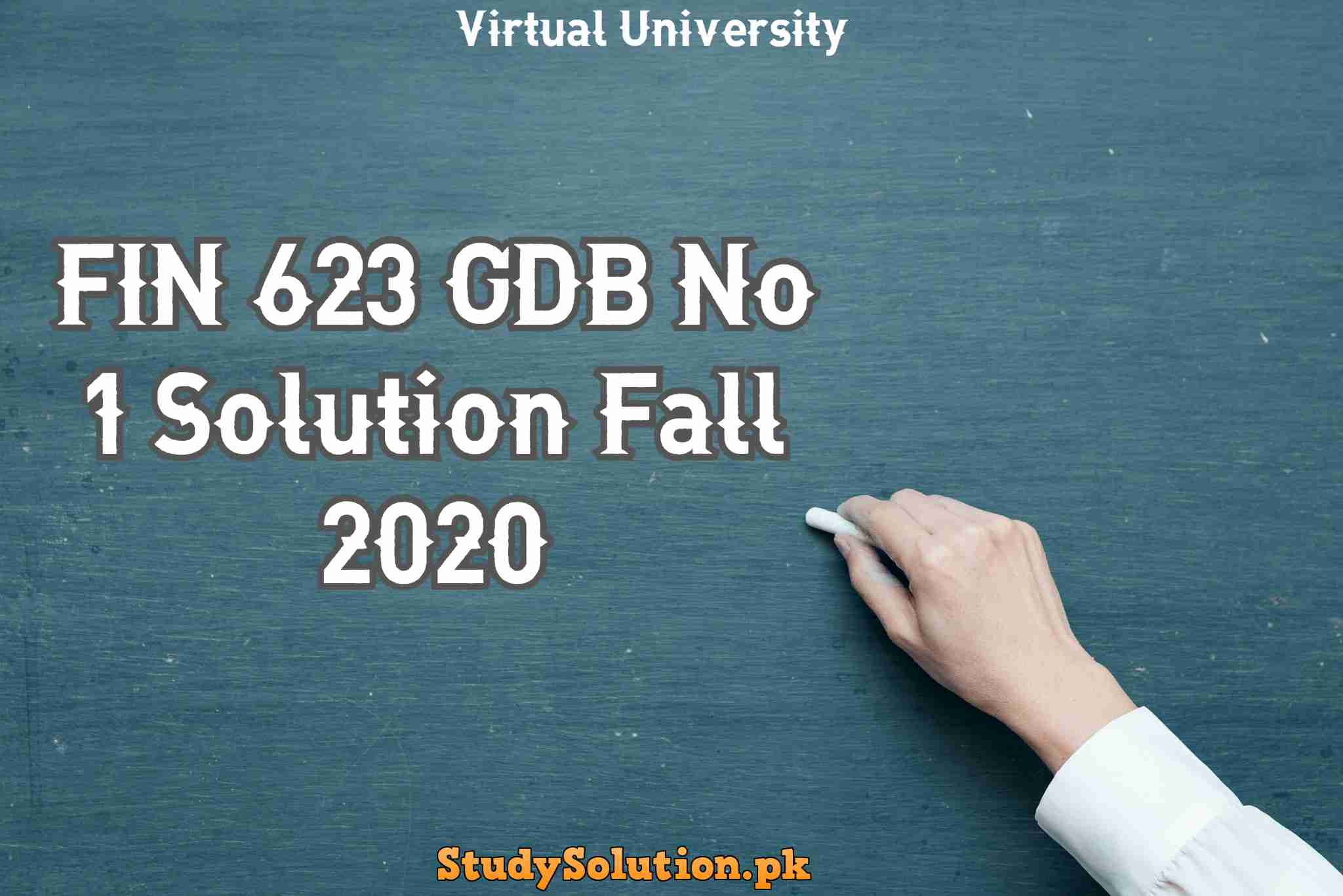 FIN 623 GDB No 1 Solution Fall 2020