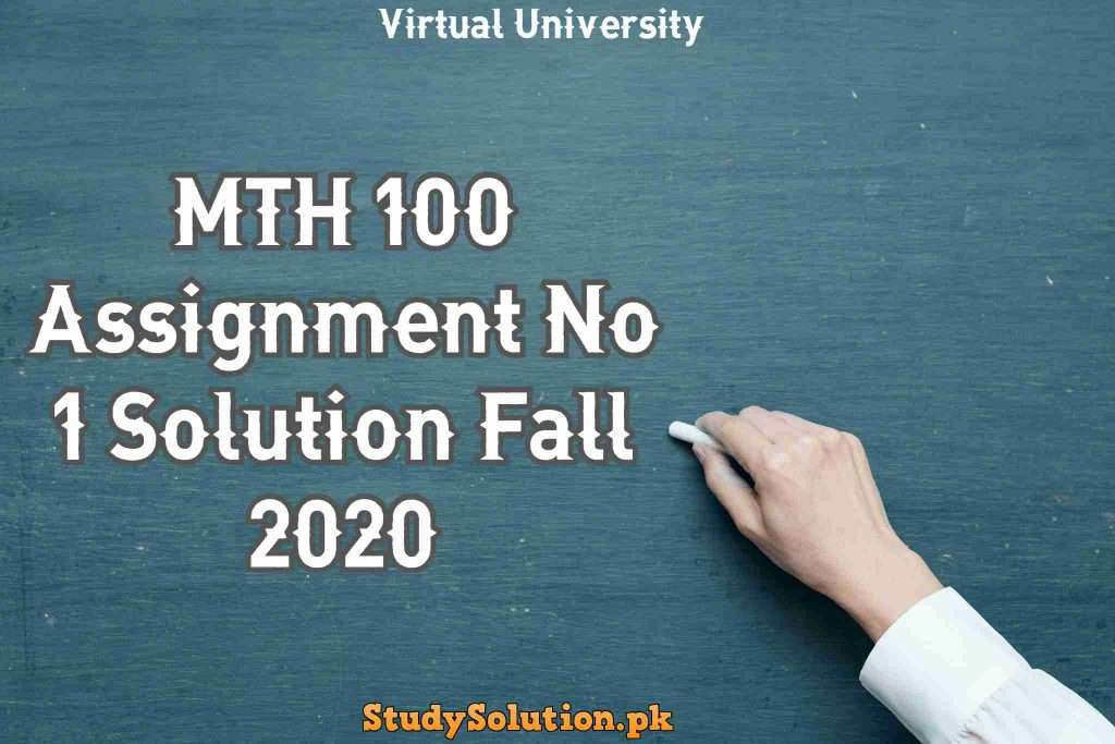 MTH 100 Assignment No 1 Solution Fall 2020