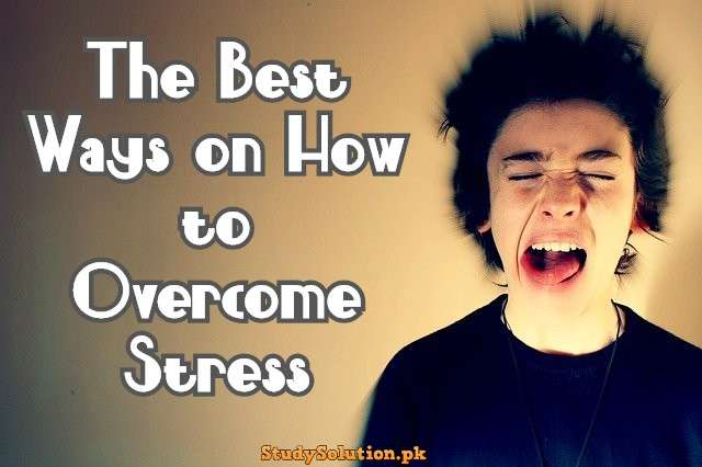 Discover the Best Ways on How to Overcome Stress