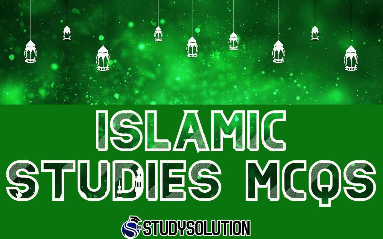 Islamic Studies Important MCQs for All Test preparation