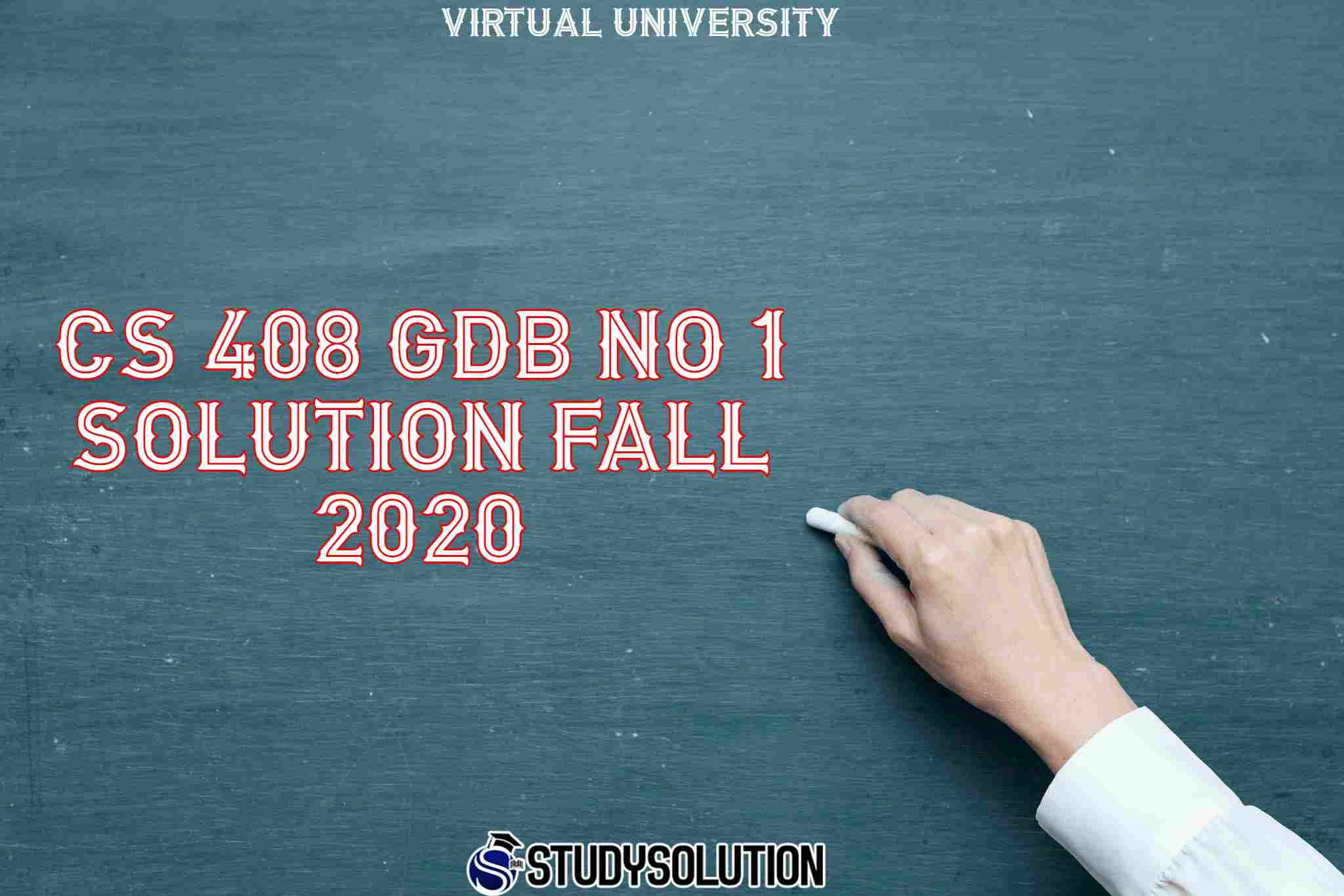 CS 408 GDB NO 1 Solution Fall 2020