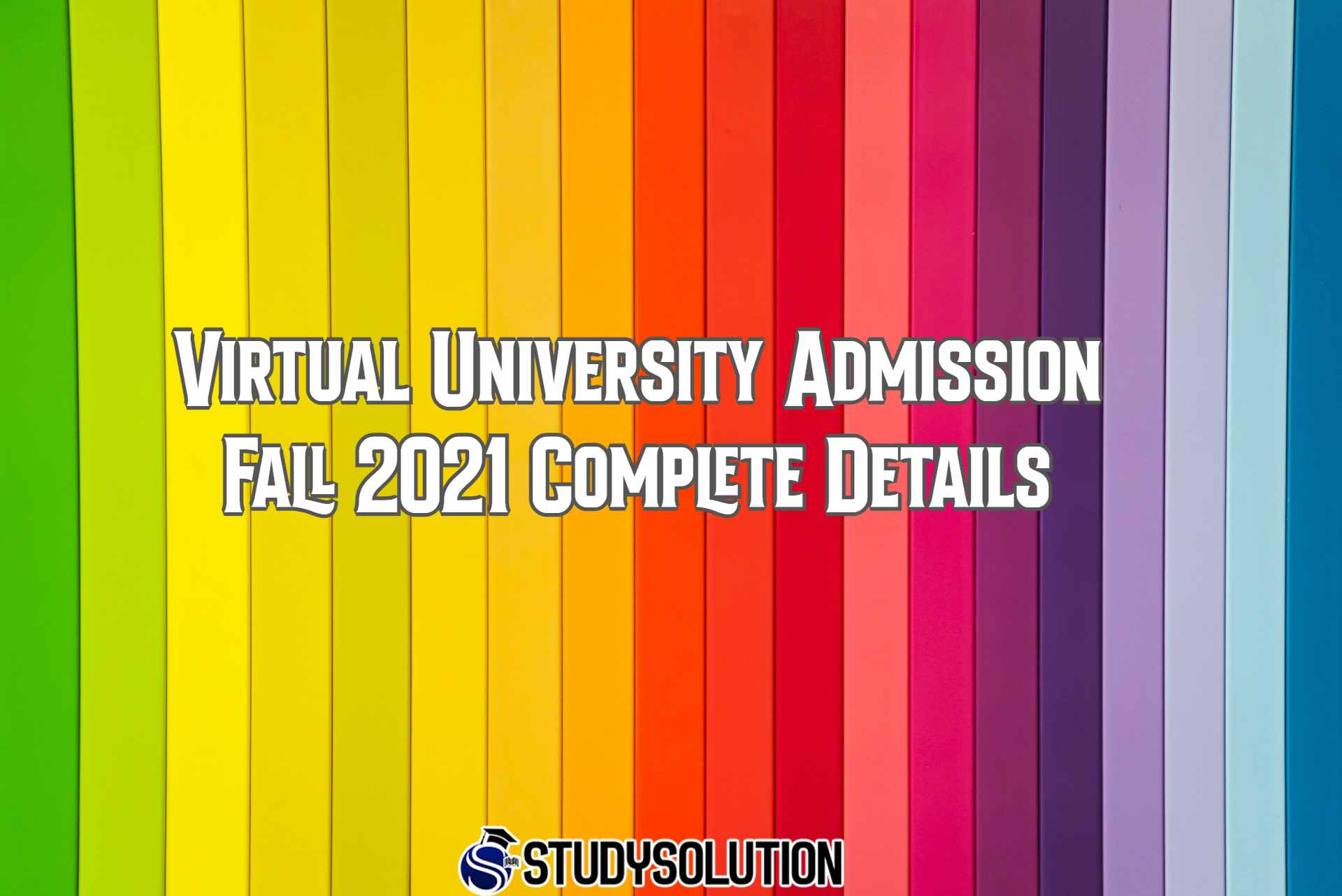 Virtual University Admission Fall 2021 Complete Details